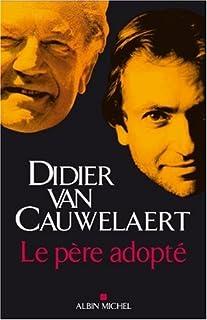 Le père adopté, Van Cauwelaert, Didier