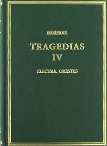 Tragedias. Vol. IV. Electra. Orestes par Eurípides
