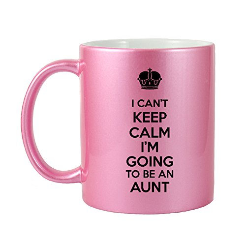 Keep Calm Pink Glitter - Mama Birdie I Can't Keep Calm I'm Going To Be An Aunt Coffee Cup/Tea Mug (Glitter Pink)