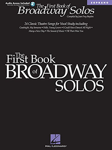 The First Book of Broadway Solos: Soprano (Book & online audio access) by Hal Leonard