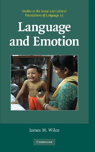 Language and Emotion (Studies in the Social and Cultural Foundations of Language)
