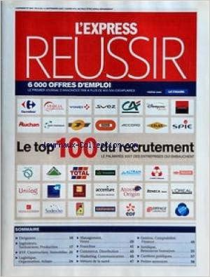 EXPRESS REUSSIR (L') [No 2931] du 06/09/2007 - LE TOP 100 DU RECRUTEMENT - SOMMAIRE - DIRIGEANTS - INGENIEURS TECHNICIENS PRODUCTION - BTP CONSTRUCTION IMMOBILIER - LOGISTIQUE ORGANISATION ACHATS - MANAGEMENT VENTE - FRANCHISE - COMMERCE DISTRIBUTION - MA