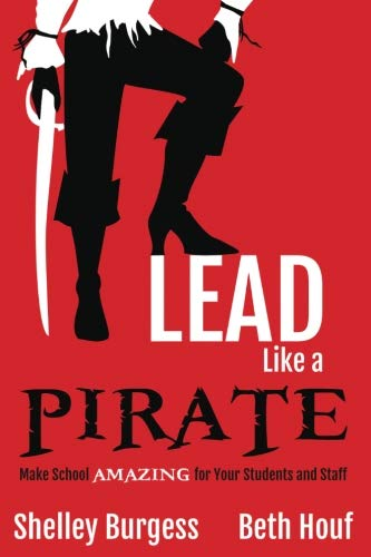 Traditional Lead - Lead Like a PIRATE: Make School Amazing for Your Students and Staff