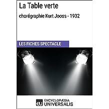 La Table verte (chorégraphie Kurt Jooss - 1932): Les Fiches Spectacle d'Universalis (French Edition)