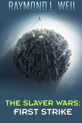 the-slaver-wars-first-strike-the-slaver-wars-book-four