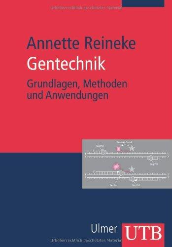Gentechnik: Grundlagen, Methoden und Anwendungen (Uni-Taschenbücher M)