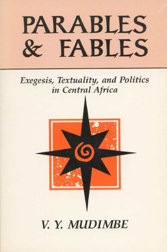 Parables and Fables: Exegesis, Textuality, and Politics in Central Africa