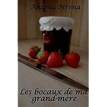 Les bocaux de ma grand-mere: Les meilleures recettes pour conserver vos fruits et légumes