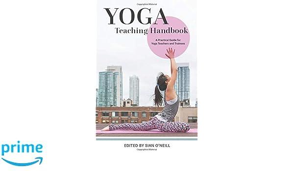 Yoga Teaching Handbook: Amazon.es: Sian ONeill: Libros en ...
