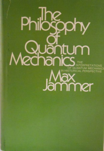 The Philosophy of Quantum Mechanics: The Interpretations of Quantum Mechanics in Historical Perspective