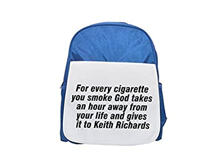 651591543d For every cigarette you smoke God takes an hour away from your life and  gives it to Keith Richards printed kid s blue backpack