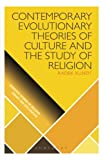 img - for Contemporary Evolutionary Theories of Culture and the Study of Religion (Scientific Studies of Religion: Inquiry and Explanation) book / textbook / text book