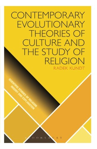 Contemporary Evolutionary Theories of Culture and the Study of Religion (Scientific Studies of Religion: Inquiry and Explanation)
