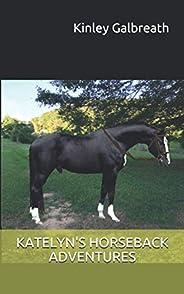 KATELYN'S HORSEBACK ADVENT