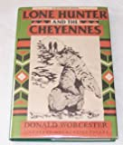 img - for Lone Hunter and the Cheyennes (Chaparral Books) book / textbook / text book