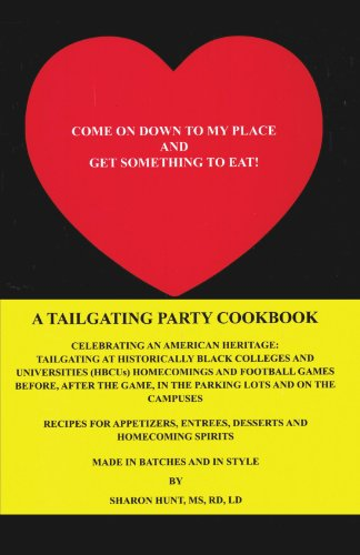 Come On Down To My Place and Get Something to Eat!: A Tailgating Party Cookbook by Sharon Hunt