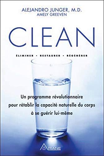 Clean - Eliminer - Restaurer - Régénérer (French Edition) Amely Greeven