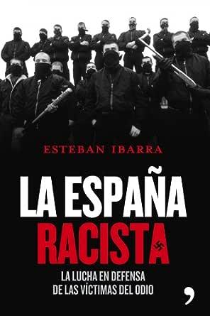 La España racista: La lucha en defensa de las víctimas eBook ...