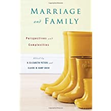 Marriage and Family: Perspectives and Complexities