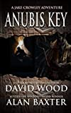 Anubis Key: A Jake Crowley Adventure (Jake Crowley Adventures)