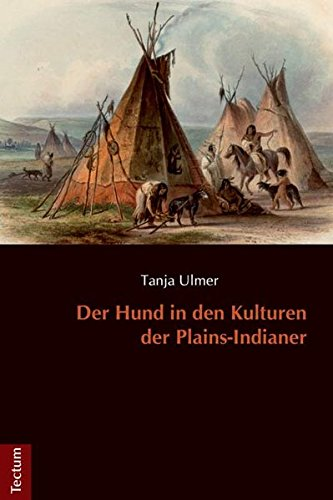Der Hund in den Kulturen der Plains-Indianer