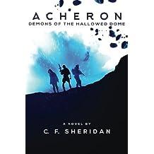 Acheron: Demons of the Hallowed Dome (Volume 1)