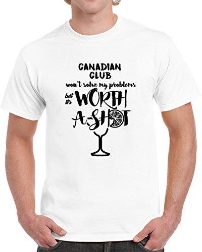 Canadian Club Wont Solve Probems But Worth a Shot T shirt XL White