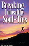 Breaking Unhealthy Soul Ties: Do Your Relationships Produce Bondage or Joy?