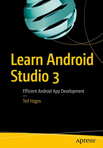 Learn Android Studio 3: Efficient Android App - Android 3 Kindle