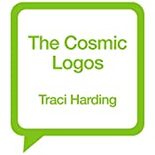 The Cosmic Logos: Celestial Triad, Book 3 | Traci Harding