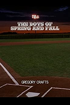 The Boys of Spring and Fall by [Crafts, Gregory]