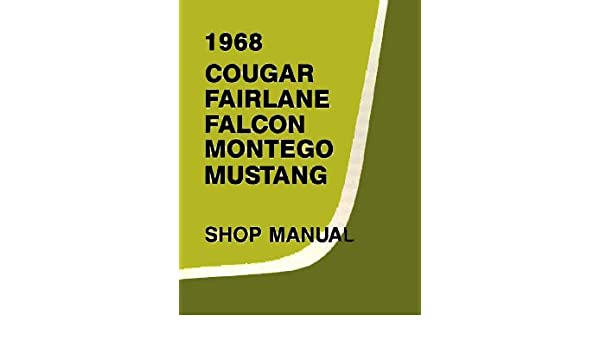 1968 ford shop service repair manual with decal cougar falcon 1968 ford shop service repair manual with decal cougar falcon fairlane montego mustang ford motors mercury amazon books asfbconference2016 Choice Image