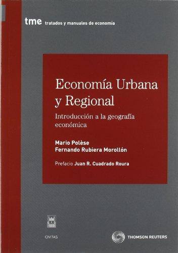 Descargar Libro Economía Urbana Y Regional - Introducción A La Geografía Económica Mario PolÈse