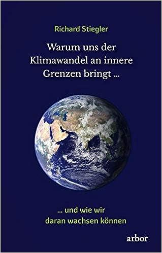 Warum uns der Klimawandel an innere Grenzen bringt …