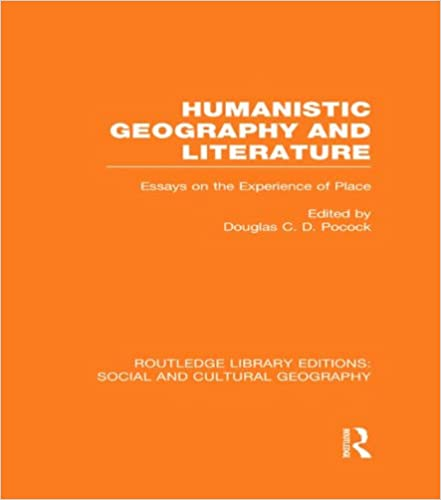 Ibooks lädt kostenlose Bücher herunter Humanistic Geography and Literature (RLE Social & Cultural Geography): Essays on the Experience of Place (Routledge Library Editions: Social and Cultural Geography) PDF B00I06LR8A