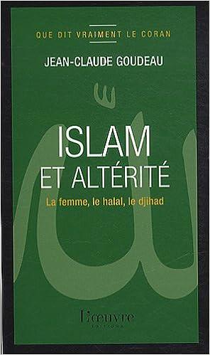 En ligne Islam et altérité : La femme, le halah, le djihad pdf epub