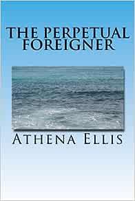 The Perpetual Foreigner: Memoir of a Romanian Childhood: Ellis ...