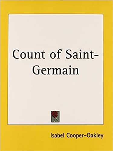 Count of Saint-Germain Reprint edition by Cooper-Oakley, Isabel (1942)