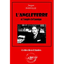 L'Angleterre et l'empire britannique: édition intégrale (Études) (French Edition)