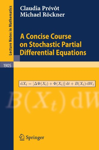 A Concise Course on Stochastic Partial Differential Equations (Lecture Notes in Mathematics)