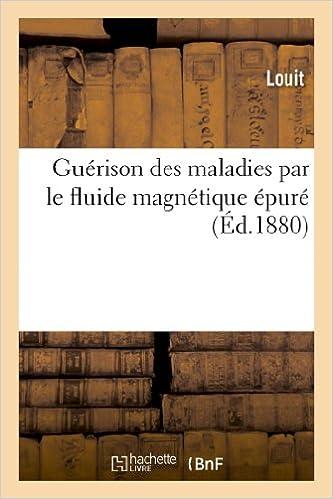 Livre gratuits Guérison des maladies par le fluide magnétique épuré pdf, epub ebook