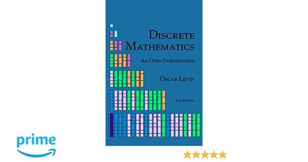 Discrete mathematics an open introduction oscar levin discrete mathematics an open introduction oscar levin 9781534970748 amazon books fandeluxe Choice Image
