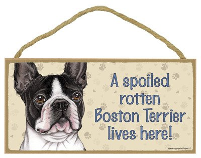 SJT ENTERPRISES, INC. A Spoiled Rotten Boston Terrier Lives here Wood Sign Plaque 5