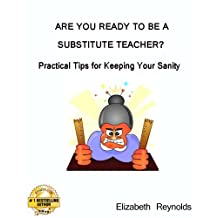 Are You Ready to Be a Substitute Teacher? Practical Tips for Keeping Your Sanity