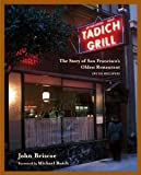 img - for Tadich Grill: The Story of San Francisco's Oldest Restaurant, With Recipes [Hardcover] [2002] 1St Edition Ed. John Briscoe book / textbook / text book