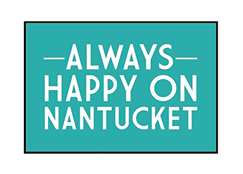 Nantucket, Massachusetts - Always Happy on Nantucket - Simply Said (18x12 Framed Gallery Wrapped Stretched Canvas)