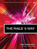 The Rails 5 Way (Addison-Wesley Professional Ruby Series)