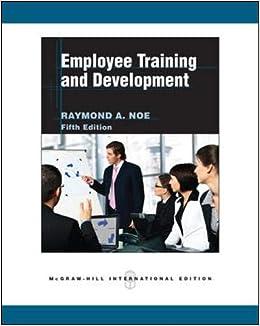 Employee Training And Development Raymond Andrew Noe 9780071267786 Amazon Com Books