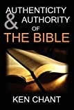Authenticity and Authority of the Bible, Ken Chant, 1615290443