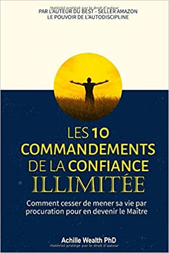 Les 10 Commandements De La Confiance Illimitée Comment